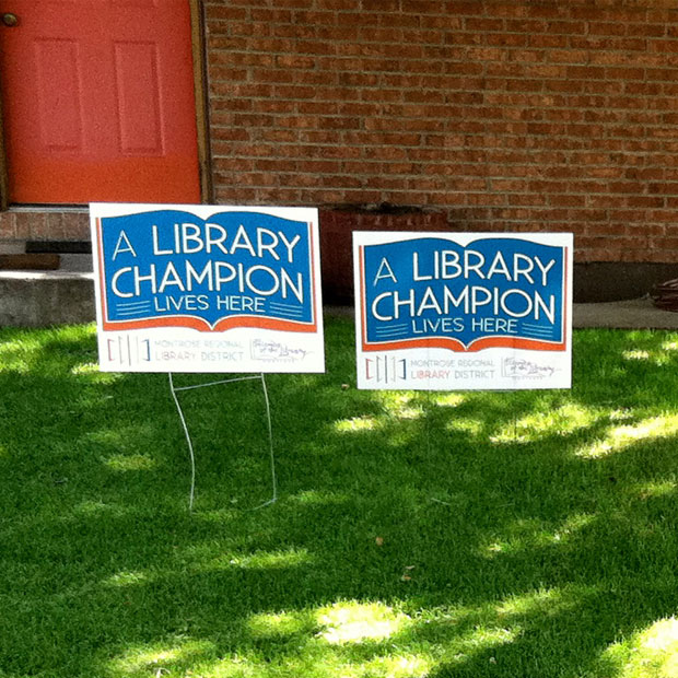 Montrose Regional Library District Library Champion yard sign
